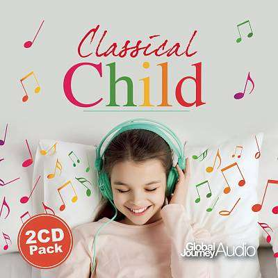 Cover of Classical Child 2 CDs - Global Journey - 650922377621