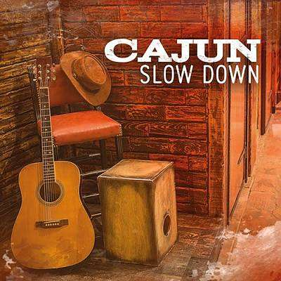 Cover of Cajun Slow Down - Global Journey - 650922378123