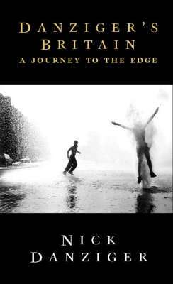 Cover of Danziger's Britain: A Journey to the Edge - Nick Danziger - 9780002553827