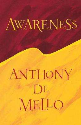 Cover of Awareness - Anthony De Mello - 9780006275190