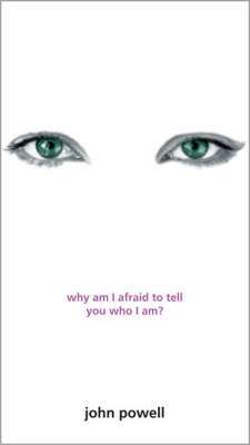 Cover of Why Am I Afraid To Tell You Who I Am? - John Powell - 9780006281054