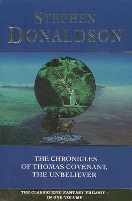 Cover of THE CHRONICLES OF THOMAS COVENANT, THE UNBELIVER - Stephen Donaldson - 9780006473299