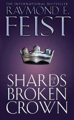Cover of SHARDS OF A BROKEN CROWN - Raymond E. Feist - 9780006483489