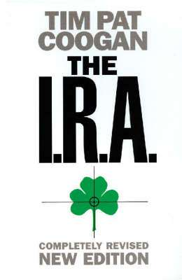 Cover of THE I.R.A. - Tim Pat Coogan - 9780006531555