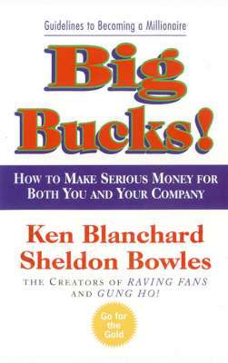 Cover of BIG BUCKS - Blanchard, Ken & Bowles, Sheldon - 9780007108206