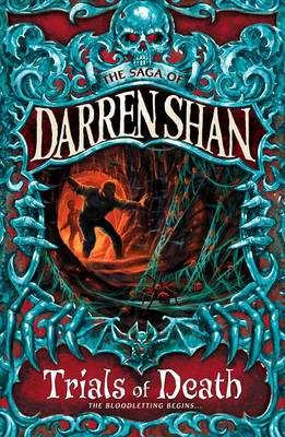 Cover of The Saga of Darren Shan 5 : Trials Of Death - Darren Shan - 9780007114405