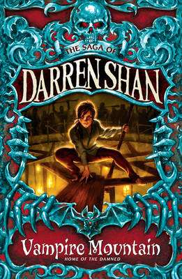 Cover of The Saga of Darren Shan 4 : Vampire Mountain - Darren Shan - 9780007114412
