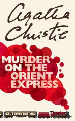 Cover of MURDER ON THE ORIENT EXPRESS - Agatha Christie - 9780007119318