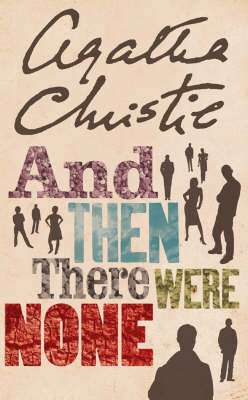 Cover of And Then There Were None - Agatha Christie - 9780007136834