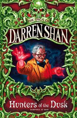 Cover of The Saga of Darren Shan 7 : Hunters Of The Dusk - Darren Shan - 9780007137794