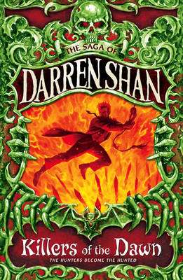 Cover of The Saga of Darren Shan 9 : Killers of The Dawn - Darren Shan - 9780007137817