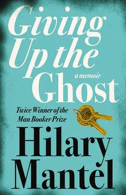 Cover of Giving up the Ghost: A memoir - Hilary Mantel - 9780007142729