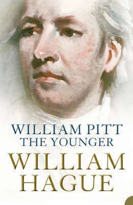 Cover of William Pitt the Younger: A Biography - William Hague - 9780007147205