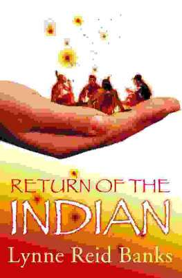 Cover of Return of the Indian - Lynne Reid Banks - 9780007148998