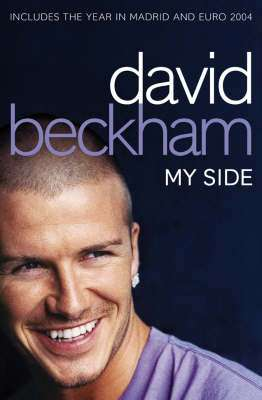 Cover of DAVID BECKHAM: MY SIDE - David Beckham - 9780007157334