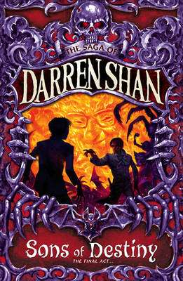 Cover of The Saga of Darren Shan 12 : Sons Of Destiny - Darren Shan - 9780007159215