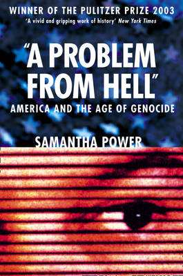 Cover of A Problem from Hell: America and the Age of Genocide - Samantha Power - 9780007172993