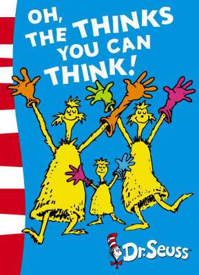 Cover of Oh the Thinks You Can Think - Dr. Seuss - 9780007173150