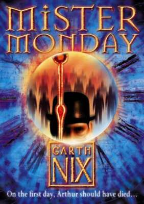Cover of Key to The Kingdom 1: Mister Monday - Garth Nix - 9780007175017