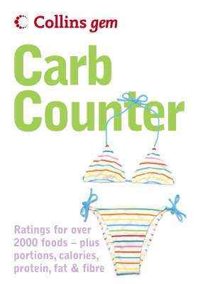 Cover of Carb Counter : A Clear Guide to Carbohydrates in Everyday Foods - Collins Gem - 9780007176014