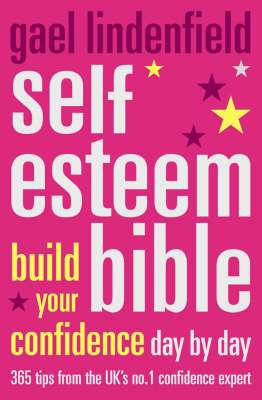 Cover of Self Esteem Bible: Build Your Confidence Day by Day - Gael Lindenfield - 9780007179558