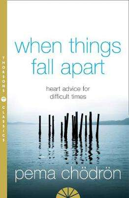 Cover of When Things Fall Apart - Pema Chodron - 9780007183517