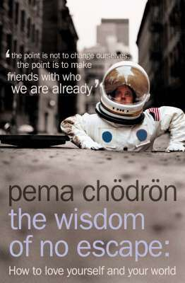 Cover of WISDOM OF NO ESCAPE - Chodron Pema - 9780007190614