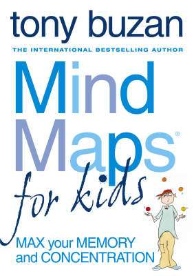 Cover of MIND MAPS FOR KIDS: MAX YOUR MEMORY - Tony Buzan - 9780007197767