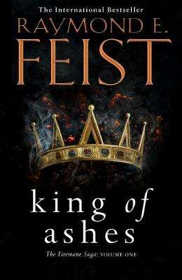 Cover of King of Ashes - Raymond E. Feist - 9780007264858