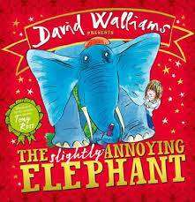 Cover of The Slightly Annoying Elephant - David Walliams - 9780007581863