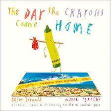 Cover of The Day the Crayons Came Home - Drew Daywalt - 9780008124441