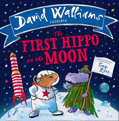 Cover of The First Hippo On The Moon - David Walliams - 9780008131814