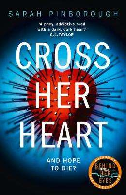 Cover of Cross Her Heart - Sarah Pinborough - 9780008132026