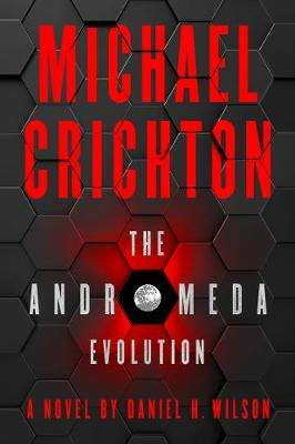 Cover of The Andromeda Evolution - Michael Crichton - 9780008172978