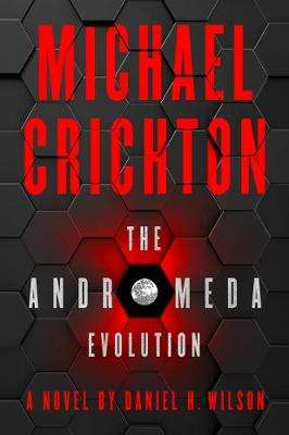 Cover of The Andromeda Evolution - Michael Crichton - 9780008172992