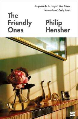 Cover of The Friendly Ones - Philip Hensher - 9780008175658