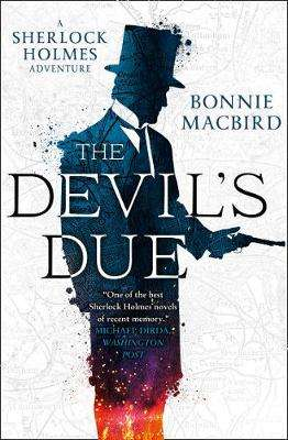 Cover of The Devil's Due (A Sherlock Holmes Adventure) - Bonnie MacBird - 9780008195106
