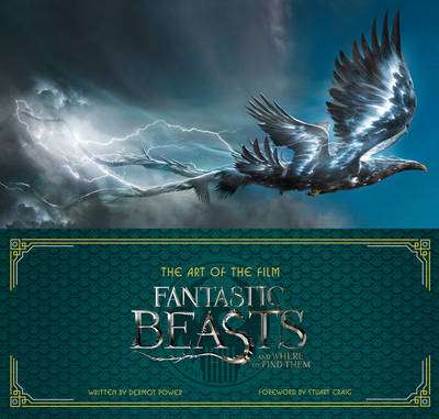 Cover of The Art of the Film: Fantastic Beasts and Where to Find Them - Warner Bros. - 9780008204617