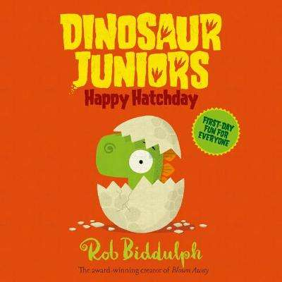 Cover of Happy Hatchday (Dinosaur Juniors, Book 1) - Rob Biddulph - 9780008207434