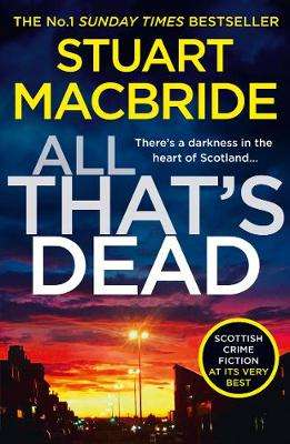 Cover of All That's Dead - Stuart MacBride - 9780008208295
