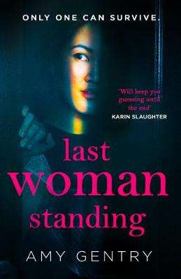 Cover of Last Woman Standing - Amy Gentry - 9780008215668