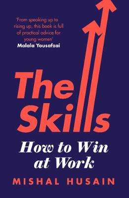 Cover of The Skills: From First Job to Dream Job - Mishal Husain - 9780008220662