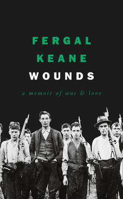 Cover of Wounds: A Memoir of War and Love - Fergal Keane - 9780008225377