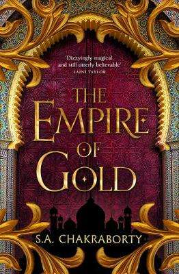 Cover of The Empire of Gold (The Daevabad Trilogy, Book 3) - S. A. Chakraborty - 9780008239503