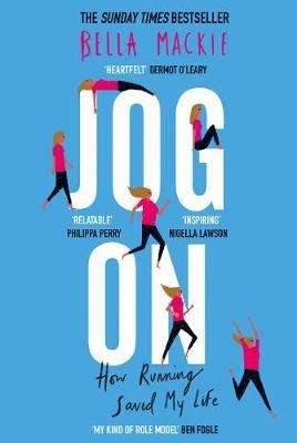 Cover of Jog On: How Running Saved My Life - Bella Mackie - 9780008241728
