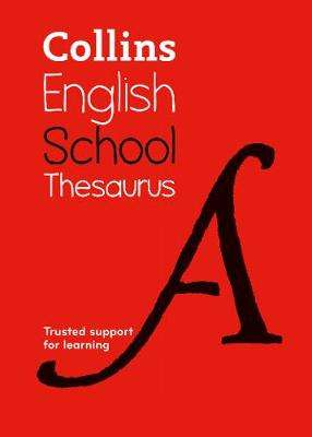 Cover of Collins School Thesaurus - Collins Dictionaries - 9780008257941