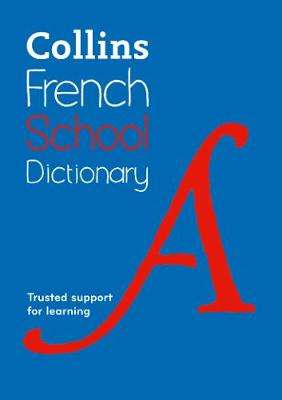 Cover of Collins French School Dictionary - Collins Dictionaries - 9780008257965