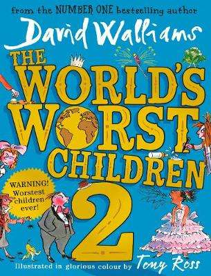 Cover of The World's Worst Children 2 - David Walliams - 9780008259679