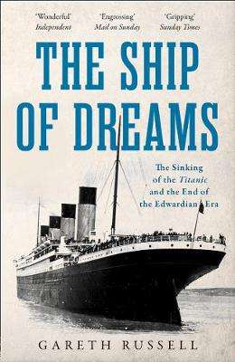 Cover of The Ship of Dreams - Gareth Russell - 9780008263201