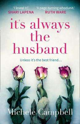 Cover of It's Always the Husband - Michele Campbell - 9780008271121